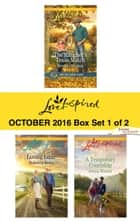 Harlequin Love Inspired October 2016 - Box Set 1 of 2 - An Anthology eBook by Brenda Minton, Rebecca Kertz, Jenna Mindel