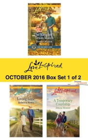 Harlequin Love Inspired October 2016 - Box Set 1 of 2 - The Rancher's Texas Match\Loving Isaac\A Temporary Courtship ebook by Brenda Minton,Rebecca Kertz,Jenna Mindel
