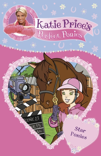 Katie Price's Perfect Ponies: Star Ponies - Book 7 ebook by Katie Price