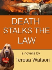 Death Stalks The Law - Lizzie Crenshaw Mystery, #3 ebook by Teresa Watson