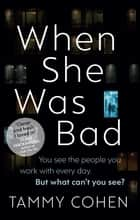 When She Was Bad ebook by