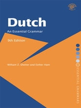 Dutch: An Essential Grammar ebook by William Z. Shetter,Esther Ham