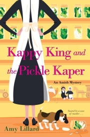 Kappy King and the Pickle Kaper ebook by Amy Lillard