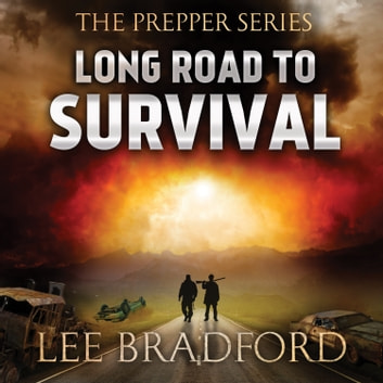 Long Road to Survival - The Prepper Series audiobook by William H. Weber,Lee Bradford