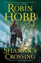 Shaman's Crossing - The Soldier Son Trilogy ebook by Robin Hobb