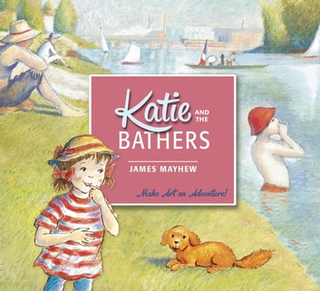 Katie: Katie and the Bathers ebook by James Mayhew