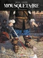 Mousquetaire T01 - Alexandre de Bastan eBook by Fred Duval, Florent Calvez