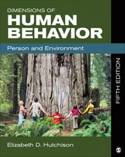 Dimensions of Human Behavior - Person and Environment ebook by Dr. Elizabeth D. Hutchison