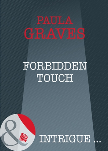 Forbidden Touch (Mills & Boon Intrigue) eBook by Paula Graves