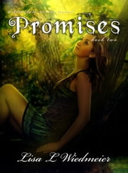 Promises - A Timeless Series Novel, Book Two ebook by Lisa L Wiedmeier