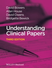 Understanding Clinical Papers ebook by David Bowers,Allan House,David Owens,Bridgette Bewick