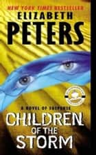 Children of the Storm - An Amelia Peabody Novel of Suspense ebook by Elizabeth Peters