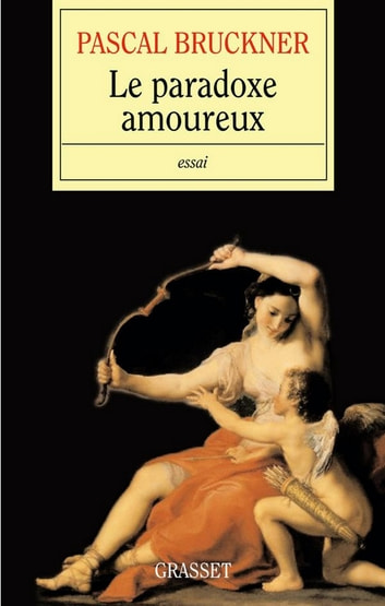 Le paradoxe amoureux ebook by Pascal Bruckner