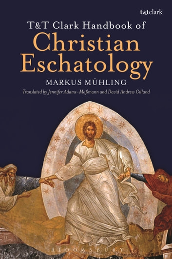T&T Clark Handbook of Christian Eschatology ebook by Dr Markus Mühling