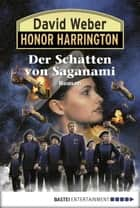 Honor Harrington: Der Schatten von Saganami - Bd. 19. Roman ebook by David Weber, Dietmar Schmidt