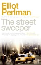 Street Sweeper , The ebook by
