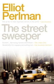 Street Sweeper , The ebook by Elliot Perlman