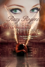 Gabriel's Release ebook by Roxy Rogers