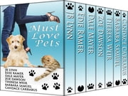 Must Love Pets: A Romance Box Set ebook by Theresa Weir,Barbara Samuel,Dale Mayer