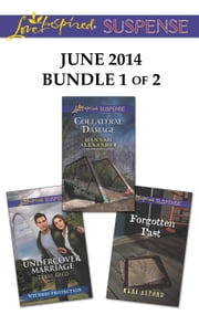 Love Inspired Suspense June 2014 - Bundle 1 of 2 - An Anthology ebook by Terri Reed, Hannah Alexander, Mary Alford