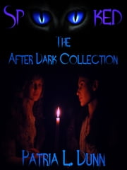 SpOOked: The After Dark Collection ebook by Patria L. Dunn (Patria Dunn-Rowe)