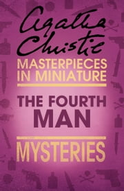 The Fourth Man: An Agatha Christie Short Story ebook by Agatha Christie