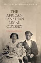The African Canadian Legal Odyssey ebook by Barrington  Walker