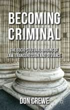 Becoming Criminal ebook by D. Crewe