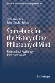 Sourcebook for the History of the Philosophy of Mind - Philosophical Psychology from Plato to Kant ebook by Simo Knuuttila,Juha Sihvola