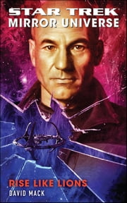 Star Trek: Mirror Universe: Rise Like Lions ebook by David Mack