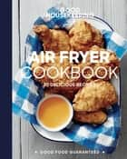Good Housekeeping Air Fryer Cookbook - 70 Delicious Recipes ebook by Susan Westmoreland, Good Housekeeping