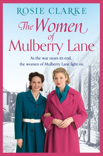 The Women of Mulberry Lane ebook by Rosie Clarke