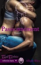 Passionnément ebook by Allison Riley