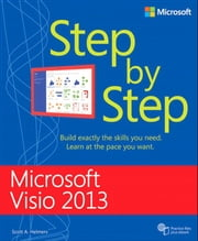 Microsoft Visio 2013 Step By Step ebook by Scott A. Helmers