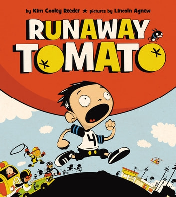 Runaway Tomato ebook by Kim Cooley Reeder