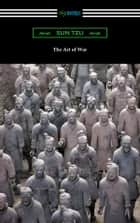 The Art of War (Translated with commentary and an introduction by Lionel Giles) ebook by Sun Tzu