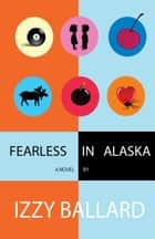 Fearless in Alaska ebook by Izzy Ballard