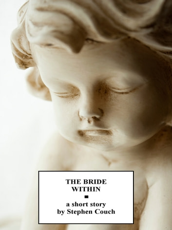 The Bride Within ebook by Stephen Couch