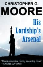 His Lordship's Arsenal ebook by Christopher G. Moore