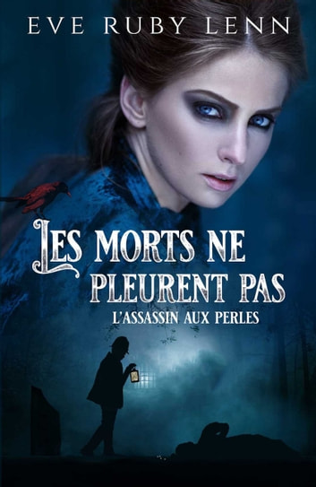 Les morts ne pleurent pas - L'assassin aux perles ebook by Eve Ruby Lenn