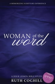 Woman of the Word - A Memorizing Scripture Experience ebook by Ruth Coghill