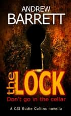 The Lock - Don't go in the cellar ebook by Andrew Barrett