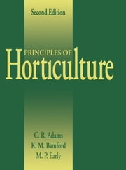 Principles of Horticulture ebook by Adams, C.R.