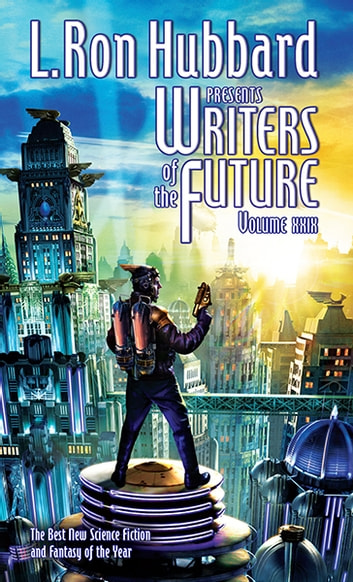 Writers of the Future Volume 29 - The Best New Science Fiction and Fantasy of the Year ebook by L. Ron Hubbard