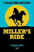 Miller's Ride ebook by Caleb Rand