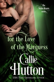 For the Love of the Marquess ebook by Callie Hutton