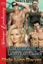 Crossroads 2: Lacey's Last Chance ebook by