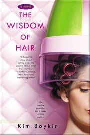 The Wisdom of Hair ebook by Kim Boykin