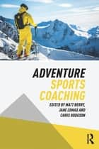 Adventure Sports Coaching ebook by Matt Berry, Jane Lomax, Chris Hodgson