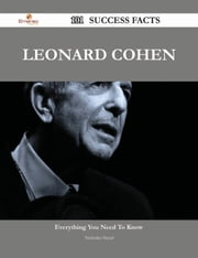 Leonard Cohen 101 Success Facts - Everything you need to know about Leonard Cohen ebook by Nicholas Hood